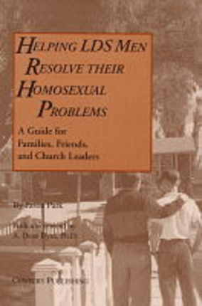 Helping LDS Men Resolve Homosexual Problems: A Guide for Family, Friends, and Church Leaders
