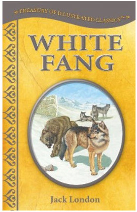 Treasury of Illustrated Classics: White Fang