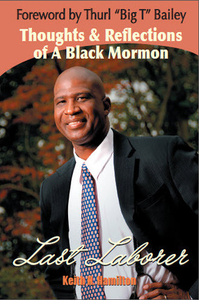 Last Laborer: Thoughts and Reflections of a Black Mormon
