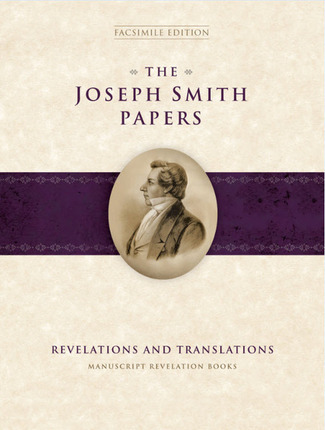 The Joseph Smith Papers, Revelations and Translations:  Manuscript Revelation Books
