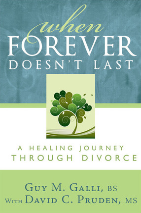 When Forever Doesn't Last: A Healing Jouney Through Divorce