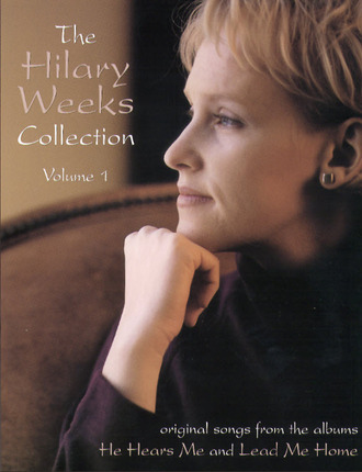 The Hilary Weeks Collection, Vol. 1