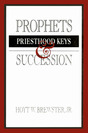 Prophets__priesthood_keys_and_succession_