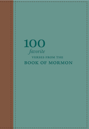 100 Favorite Verses from the Book of Mormon