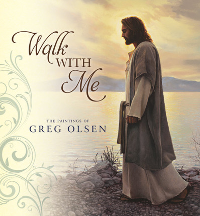 Walk with Me: The Paintings of Greg Olsen