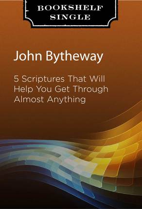 5 scriptures that will help you get through almost anything