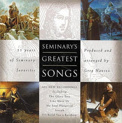 Seminary's Greatest Songs: 25 Years of Seminary Favorites