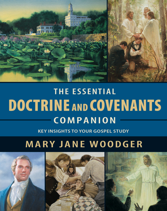The Essential Doctrine & Covenants Companion