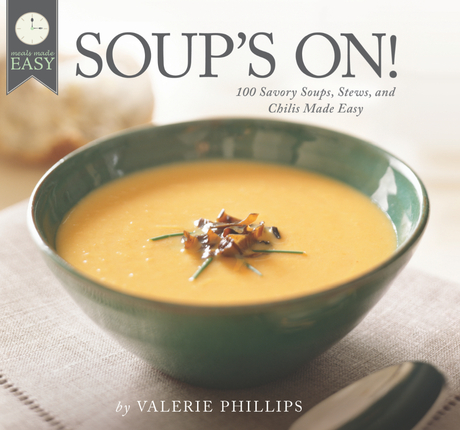 Soup's On! 100 Savory Soups, Stews, and Chilis Made Easy Cookbook