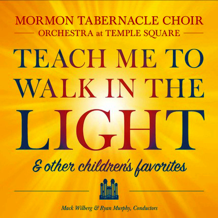 Teach Me to Walk in the Light & Other Favorite Children's Songs