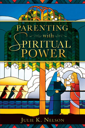 Parenting with Spiritual Power