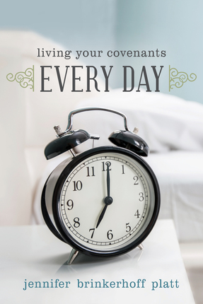 Living Your Covenants Every Day