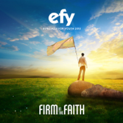 Firm in the Faith: EFY 2013