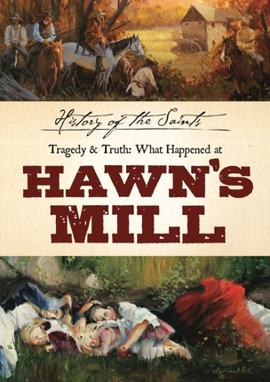 Tragedy and Truth: What Happened at Hawn's Mill