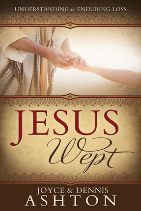 Jesus Wept: Understanding and Enduring Loss