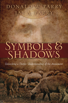 Symbols and Shadows: Unlocking a Deeper Understanding of the Atonement