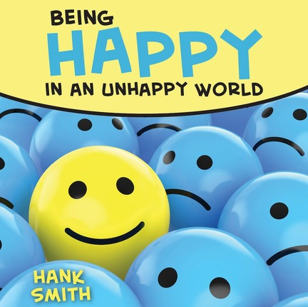 Being happy unhappy world