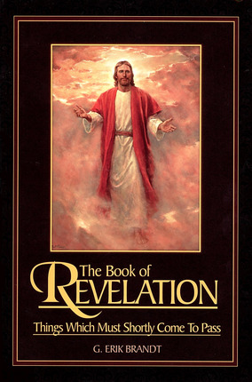 The Book of Revelation: Things Which Must Shortly Come to Pass