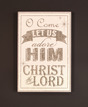 Plaque-o-come-adore-christ-lord