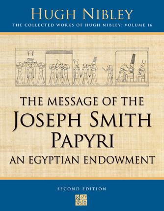 The Message of the Joseph Smith Papyri