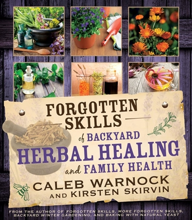 Forgotten skills of backyard herbal healing 978 1 4621 1377 4 web