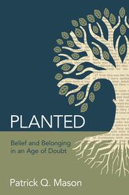 Planted Belief And Belongi