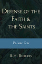 Defense of the Faith and the Saints: Volume One