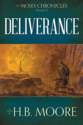 Moses Chronicles Volume 2 Deliverance H. B. Moore