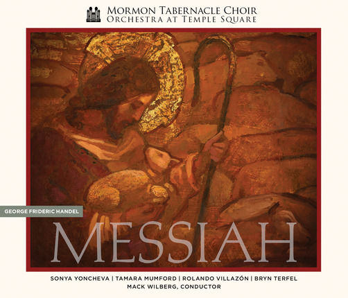 Mormon Tabernacle Choir: Handel's Messiah – The Complete Oratorio