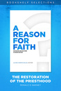 A Reason for Faith: The Restoration of the Priesthood