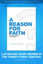 A Reason for Faith: Latter-day Saint Women in the Twenty-First Century