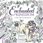 Enchanted Kingdom: A Fairy-Tale Coloring Book