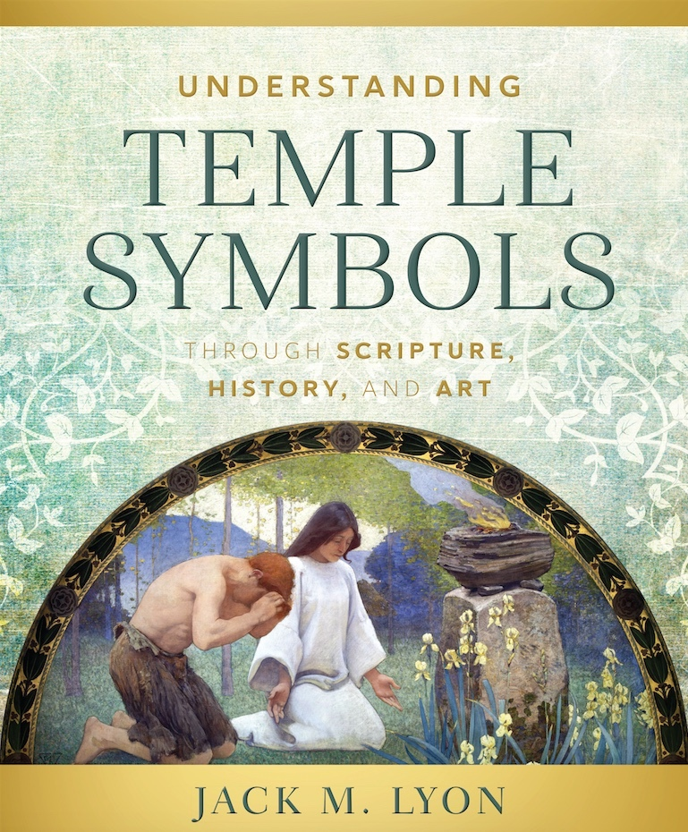 Understanding Temple Symbols Through Scripture History And Art