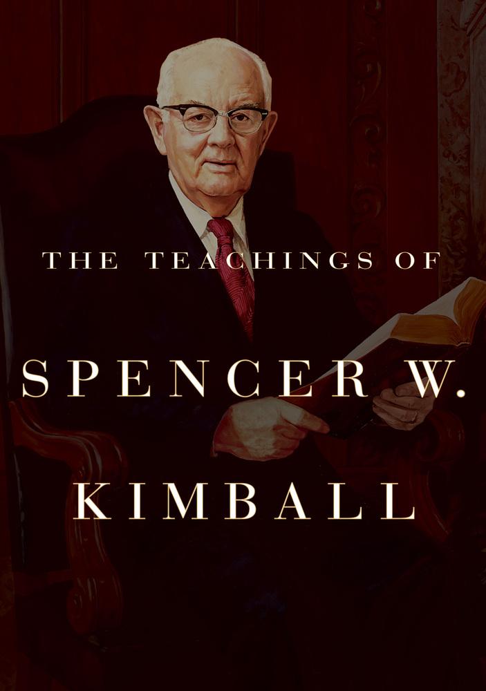 Teachings of spencer w. kimball