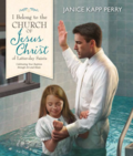 I belong to the church of jesus christ baptism book