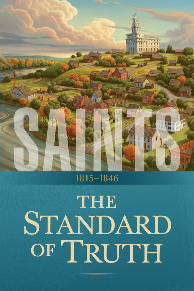 Saints Vol 1 The Standard Of Truth 1815 1846