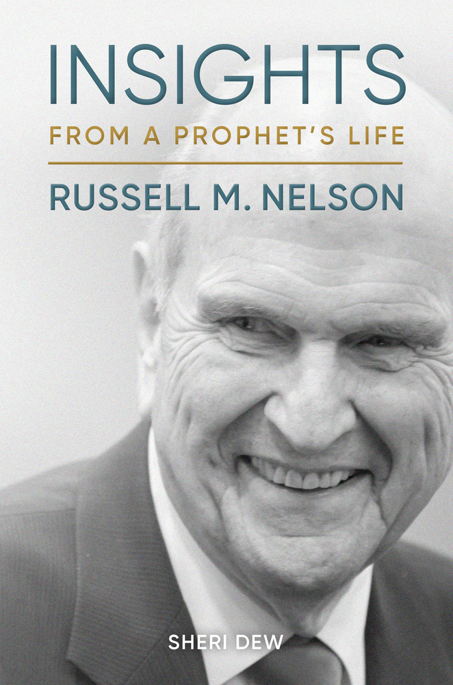 Insights From A Prophet S Life Russell M Nelson Deseret Book